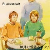 BLACK★STAR 10月の雪降るピアノ