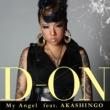 D-ON My Angel feat. AKASHINGO