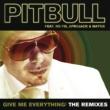 Pitbull feat. Ne-Yo, Afrojack & Nayer ギヴ・ミー・エヴリシング (Afrojack Remix)