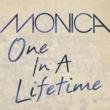 Monica ワン・イン・ア・ライフタイム