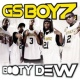 GS Boyz ブーティ・デュウ