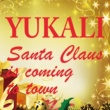YUKALI Santa Claus is coming to town
