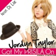 Jordyn Taylor Got My PRISILA On feat.DJ LIE