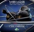 Menog I See Change