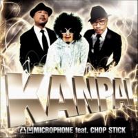 凸凹MICROPHONE feat. CHOP STICK 乾杯