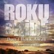 ROKU & RiDE Don't Back Away