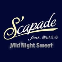 S'capade feat. 傳田真央 Mid Night Sweet