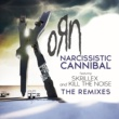 Korn Narcissistic Cannibal (feat. Skrillex and Kill The Noise) [The Remixes]