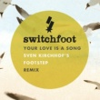 Switchfoot Your Love Is A Song