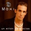 Maki Un millon de gracias