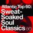Various Artists Atlantic Top 60: Sweat-Soaked Soul Classics