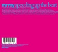Mr Roy Speeding Up The Beat (Original Mix)
