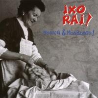 Ixo Rai (F) Me dicen que no quieres