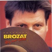 Burkhard Brozat Zeig Mir Liebe