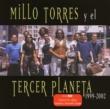 Millo Torres Y El Tercer Planeta Millo Torres y El Tercer Planeta 1999-2002