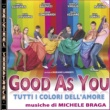 Michele Braga O.S.T. Good as you