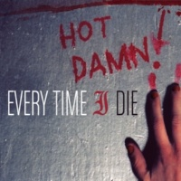 Every Time I Die In the Event That Everything Should Go Terribly Wrong