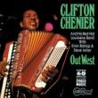 Clifton Chenier Out West