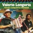Valerio Longoria Texas Conjunto Pioneer