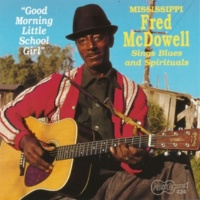 Mississippi Fred McDowell I'm Going Over The Hill