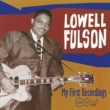 Lowell Fulson My First Recordings