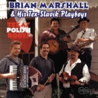 Brian Marshall & His Tex-Slavik Playboys Moravia Polka