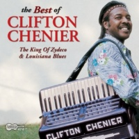 Clifton Chenier Why Did You Go Last Night