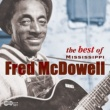 Mississippi Fred McDowell The Best Of Mississippi Fred Mcdowell