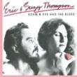 Eric & Suzy Thompson Adam & Eve Had The Blues