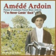 Amede  Ardoin I'm Never Comin' Back