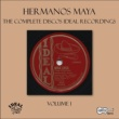 Hermanos Maya The Complete Discos Ideal Recordings, Vol. 1