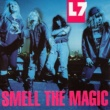L7 Smell The Magic