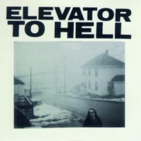 Elevator To Hell Elevator To Hell (Album)