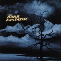 The Dark Fantastic As You Were Leaving (Album)