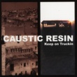 Caustic Resin Keep on Truckin