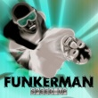 Funkerman Speed Up [Alix Alvarez SOLE Channel Mix]