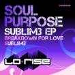 Soul Purpose Sublim3 EP