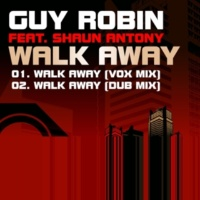 Guy Robin Walk Away (feat. Shaun Antony) [Vox Mix]