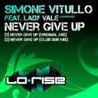 Simone Vitullo Never Give Up (feat. Lady Vale) [Club Dub Mix]