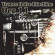 Trance Noise Machine Trance Noise Machine Ver.1.1