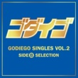 GODIEGO GODIEGO SINGLES VOL.2 -SIDE B SELECTION-