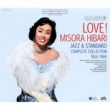 美空ひばり LOVE!MISORA HIBARI JAZZ&STANDARD COMPLETE COLLECTION 1955-1966