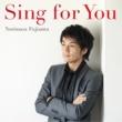 藤澤ノリマサ Sing for You