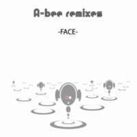 A-bee A-bee remixes -FACE-