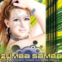 Karmin Shiff (feat. Juliana Pasini) Zumba Samba(Dj Chick Crazy Mix)