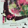 TOMOSUKE×Jazzin'park LANA - Answer II -