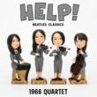 1966カルテット HELP!~ビートルズ・クラシックス