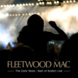 Fleetwood Mac The Early Years - Best Of Boston Live