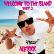 ALEXXX Welcome To The ISLAND Part.2