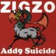 ZIGZO Add9 Suicide